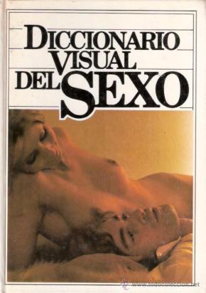 (Todo) lo que aprendí leyendo el Diccionario Visual del Sexo del Círculo deLectores